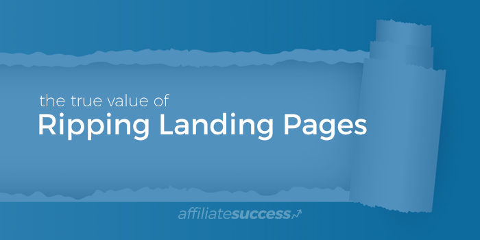 True Value of Ripping Landing Pages